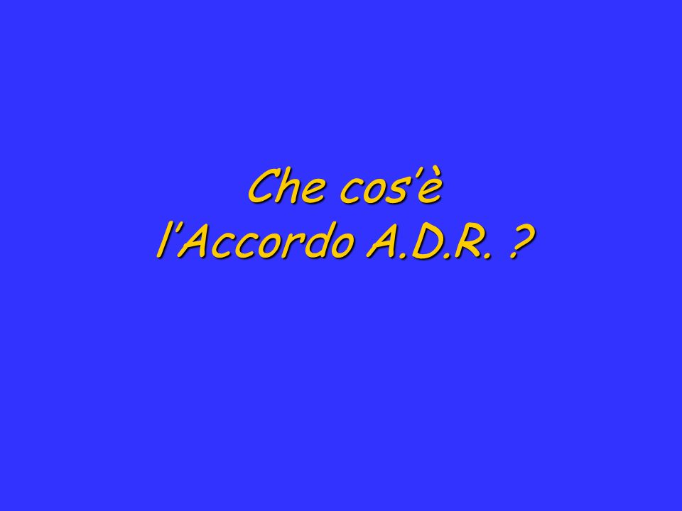 Che cosè lAccordo A.D.R. ?