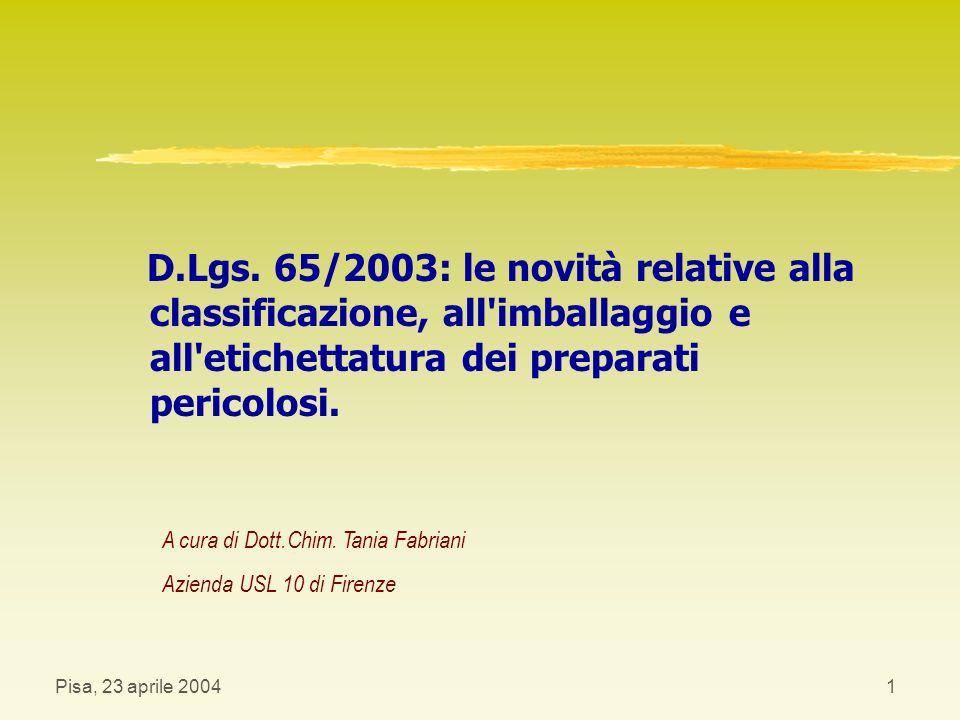Pisa, 23 aprile 2004Tania Fabriani22 Allegati: preparati classificati mutageni z Mutageni di categoria 1 o 2, contrassegnati con il simbolo «T» e la frase R46.