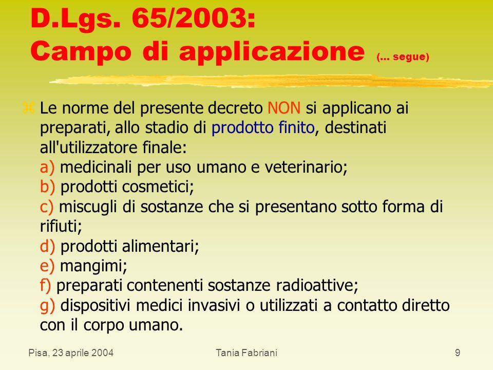 Pisa, 23 aprile 2004Tania Fabriani10 D.Lgs.