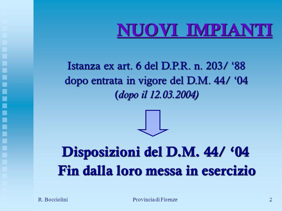 R. BoccioliniProvincia di Firenze2 NUOVI IMPIANTI Istanza ex art.