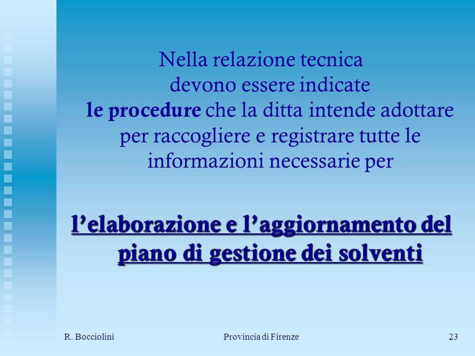 R. BoccioliniProvincia di Firenze23 Nella relazione tecnica devono essere indicate le procedure che la ditta intende adottare per raccogliere e regist