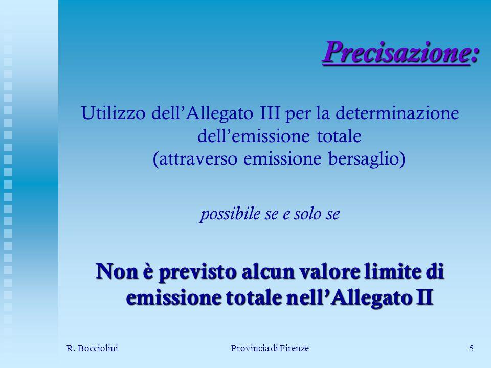 R. BoccioliniProvincia di Firenze5 Precisazione: Utilizzo dellAllegato III per la determinazione dellemissione totale (attraverso emissione bersaglio)
