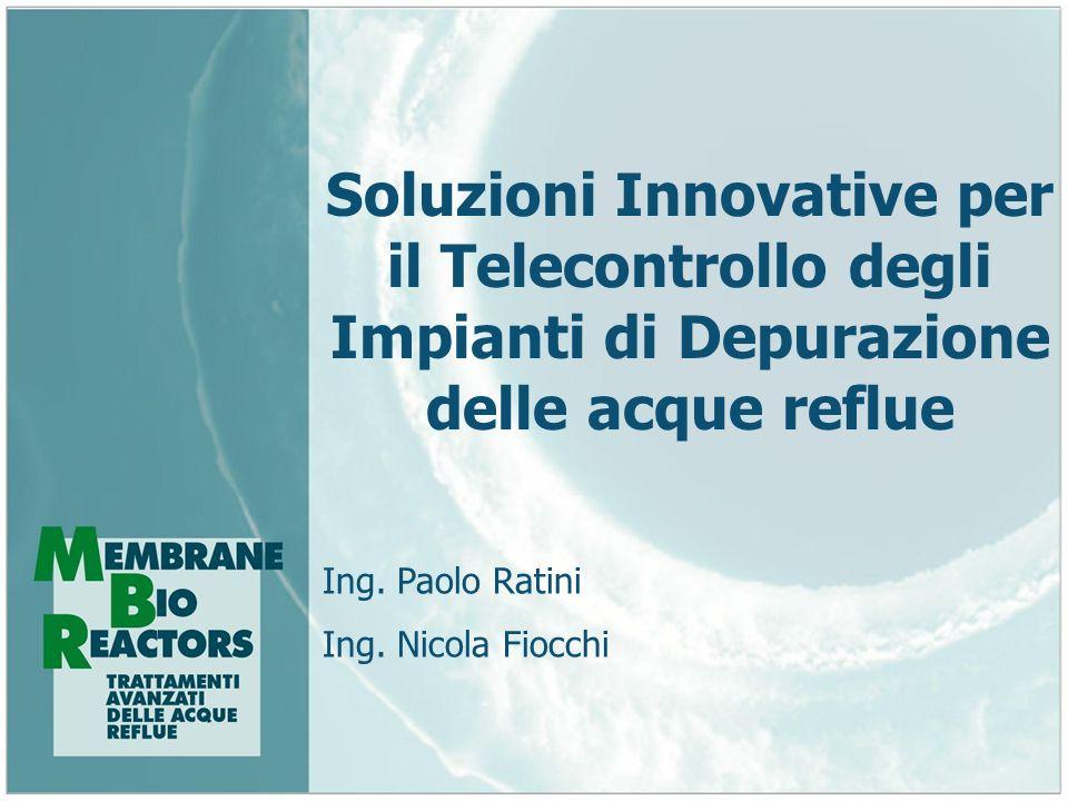 Soluzioni Innovative per il Telecontrollo degli Impianti di Depurazione delle acque reflue Ing. Paolo Ratini Ing. Nicola Fiocchi