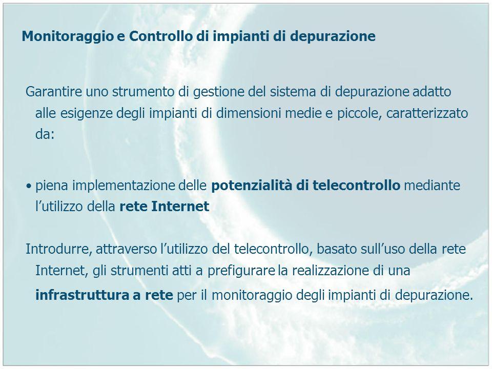 Monitoraggio e Controllo di impianti di depurazione Garantire uno strumento di gestione del sistema di depurazione adatto alle esigenze degli impianti
