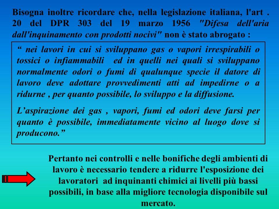 Bisogna inoltre ricordare che, nella legislazione italiana, l'art. 20 del DPR 303 del 19 marzo 1956