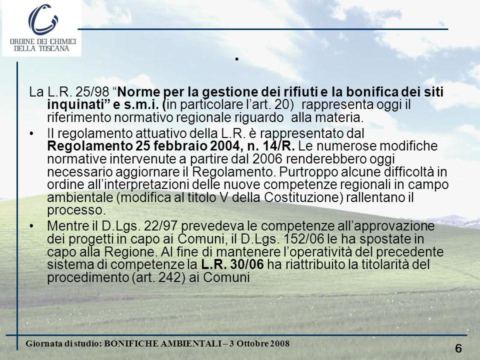 Giornata di studio: BONIFICHE AMBIENTALI – 3 Ottobre 2008 5.. Le Tabelle, riportate in allegato al D.Lgs.152/06, indicano i limiti di concentrazione d
