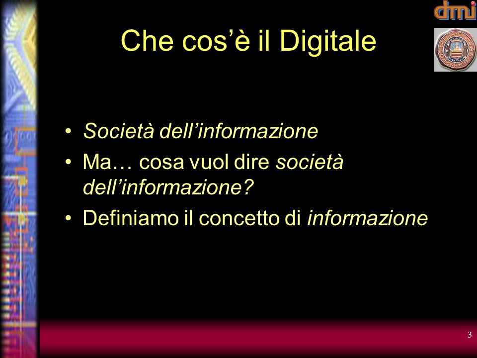 3 Che cosè il Digitale Società dellinformazione Ma… cosa vuol dire società dellinformazione.