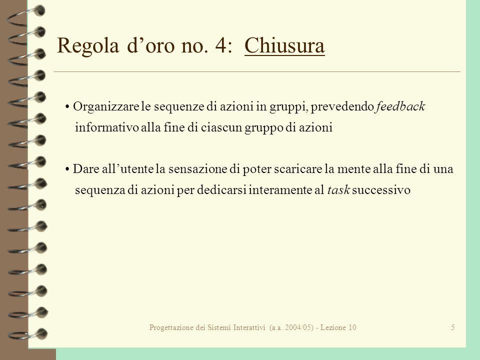 Progettazione dei Sistemi Interattivi (a.a.2004/05) - Lezione 106 Regola doro no.