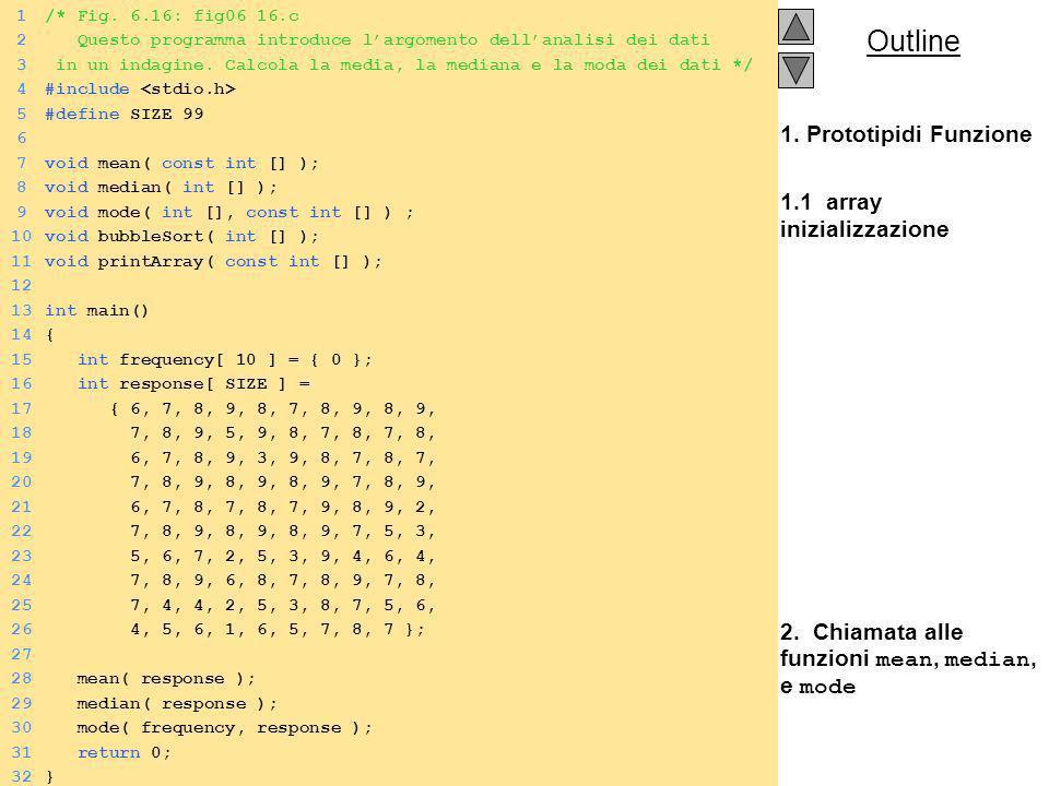 Outline 1. Prototipidi Funzione 1.1 array inizializzazione 2.