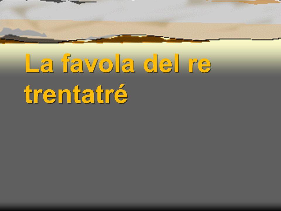 28.02.2006Presentazione di Laura Bertone Cera una volta un re che si chiamava trentatré.