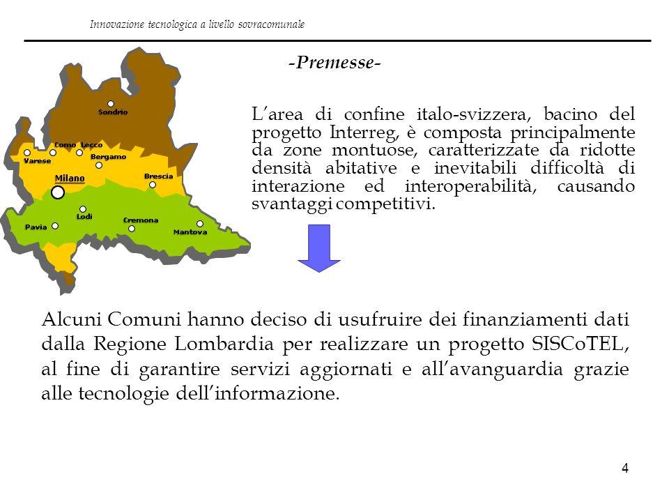 4 -Premesse- Larea di confine italo-svizzera, bacino del progetto Interreg, è composta principalmente da zone montuose, caratterizzate da ridotte dens