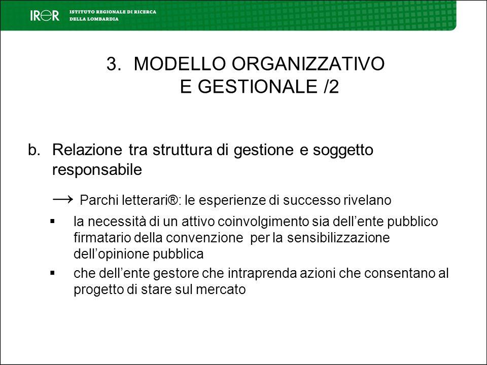 b.Relazione tra struttura di gestione e soggetto responsabile Parchi letterari®: le esperienze di successo rivelano la necessità di un attivo coinvolg