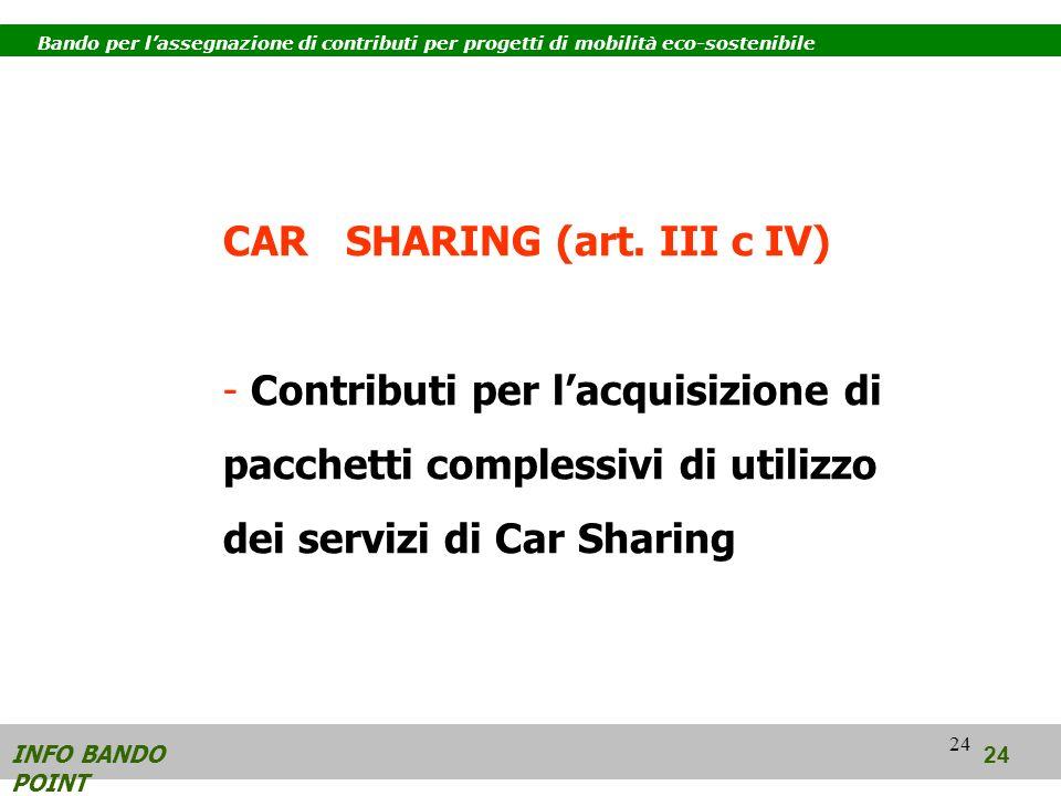 24 INFO BANDO POINT 24 Bando per lassegnazione di contributi per progetti di mobilità eco-sostenibile CAR SHARING (art.