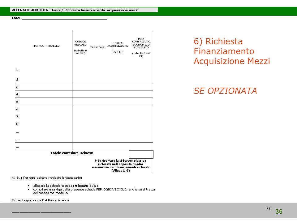 36 6) Richiesta Finanziamento Acquisizione Mezzi SE OPZIONATA