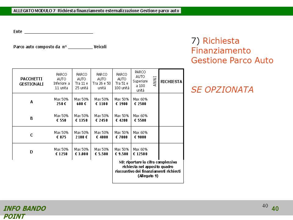 40 INFO BANDO POINT 40 7) Richiesta Finanziamento Gestione Parco Auto SE OPZIONATA