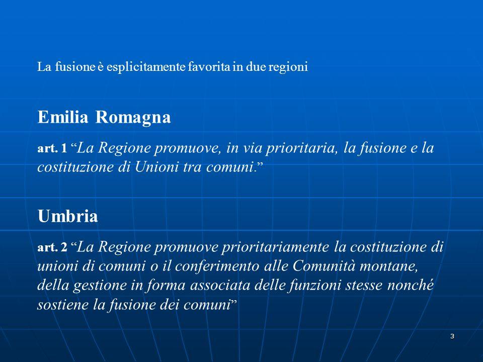 3 La fusione è esplicitamente favorita in due regioni Emilia Romagna art.