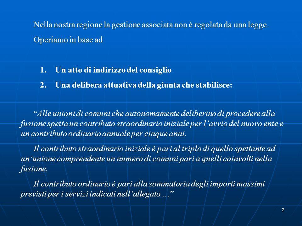 7 Nella nostra regione la gestione associata non è regolata da una legge.