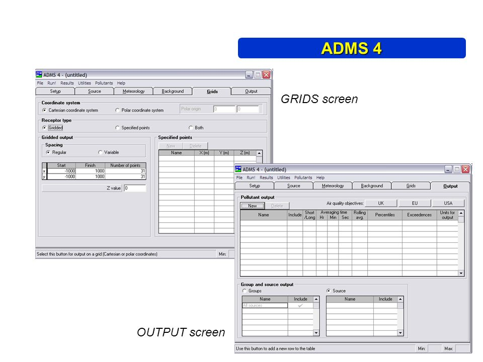 GRIDS screen OUTPUT screen ADMS 4