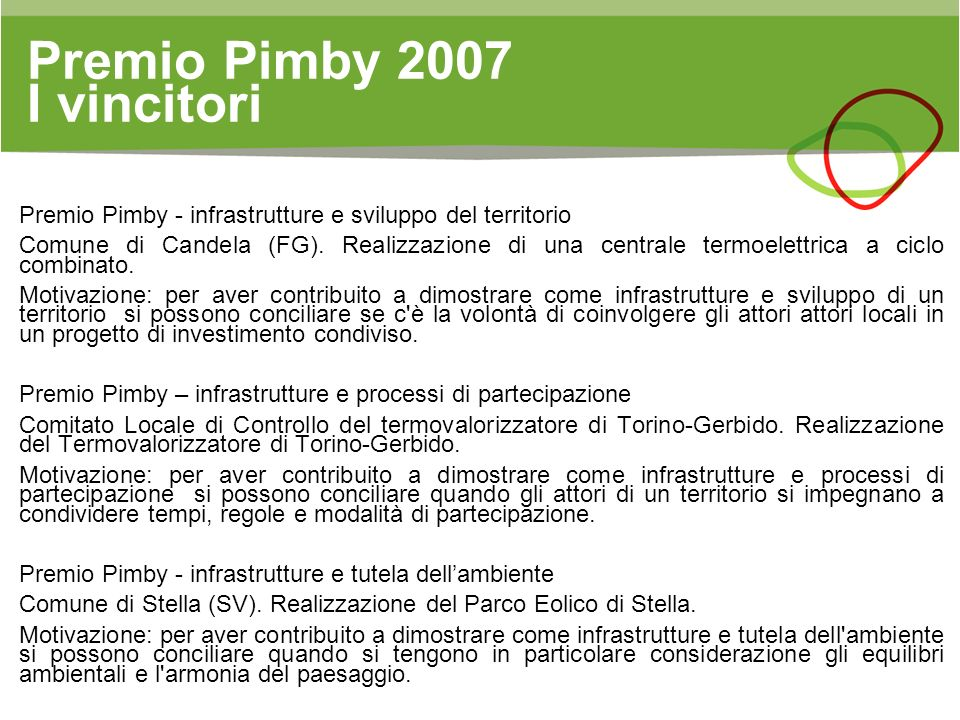 Premio Pimby 2007 I vincitori Premio Pimby - infrastrutture e sviluppo del territorio Comune di Candela (FG). Realizzazione di una centrale termoelett