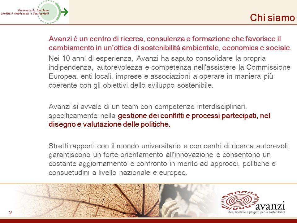 2 Chi siamo Avanzi è un centro di ricerca, consulenza e formazione che favorisce il cambiamento in un ottica di sostenibilità ambientale, economica e sociale.