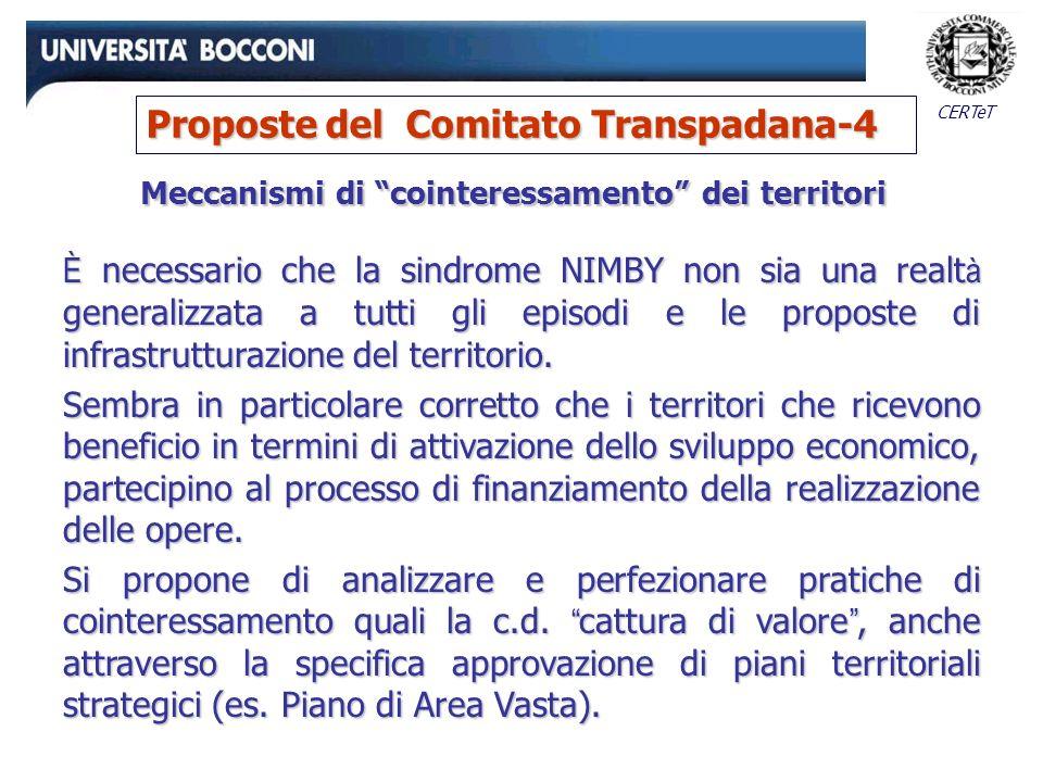 CERTeT Meccanismi di cointeressamento dei territori È necessario che la sindrome NIMBY non sia una realt à generalizzata a tutti gli episodi e le proposte di infrastrutturazione del territorio.