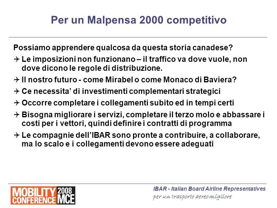 IBAR - Italian Board Airline Representatives per un trasporto aereo migliore Per un Malpensa 2000 competitivo Possiamo apprendere qualcosa da questa s