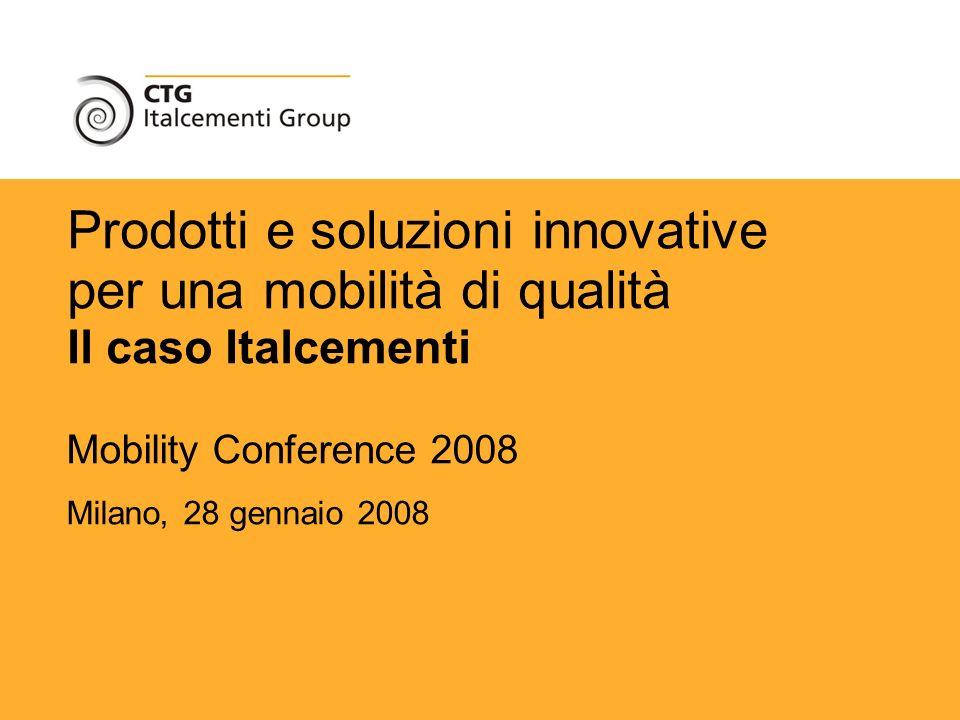 CTG - Italcementi Group MCE 2008 – E. Borgarello 1 Prodotti e soluzioni innovative per una mobilità di qualità Il caso Italcementi Mobility Conference