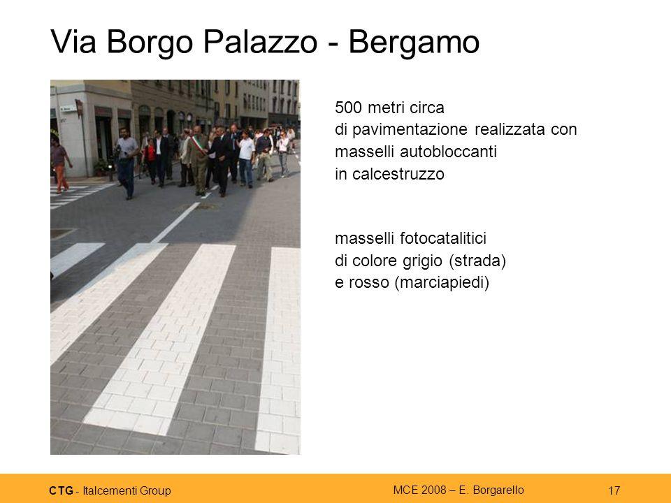 CTG - Italcementi Group MCE 2008 – E. Borgarello 17 Via Borgo Palazzo - Bergamo 500 metri circa di pavimentazione realizzata con masselli autobloccant