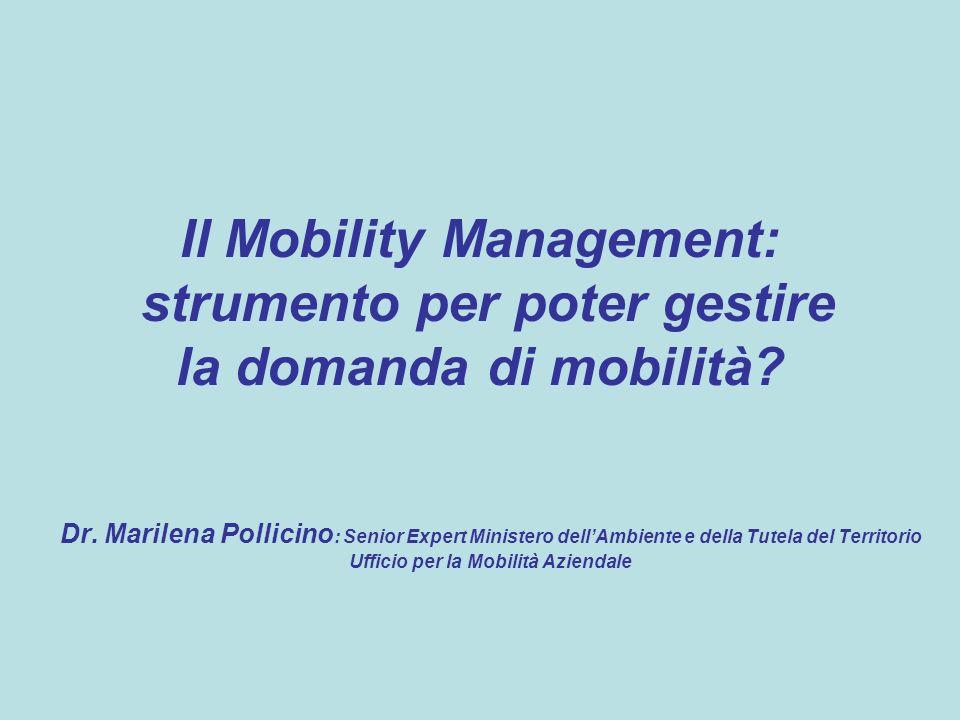 Il Mobility Management: strumento per poter gestire la domanda di mobilità.