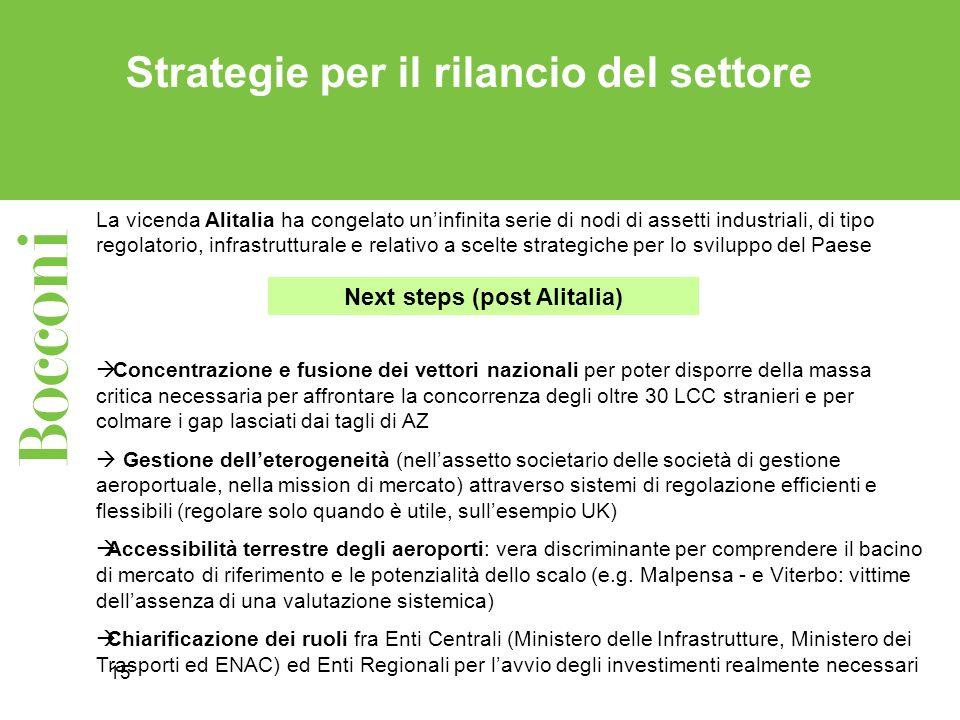 15 Strategie per il rilancio del settore La vicenda Alitalia ha congelato uninfinita serie di nodi di assetti industriali, di tipo regolatorio, infras