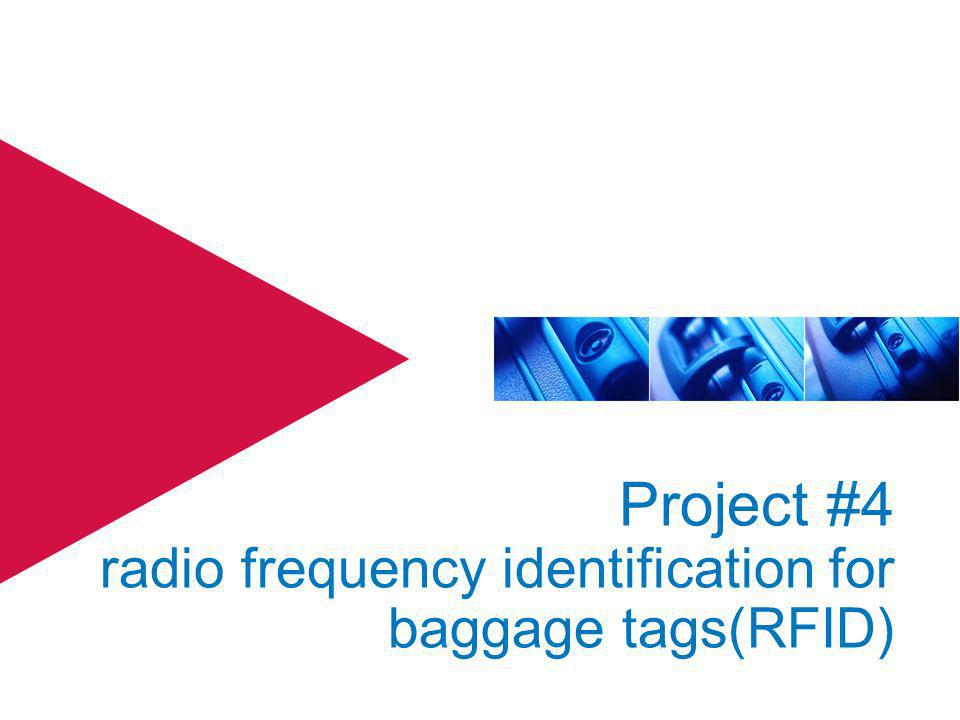 Project #4 radio frequency identification for baggage tags(RFID)