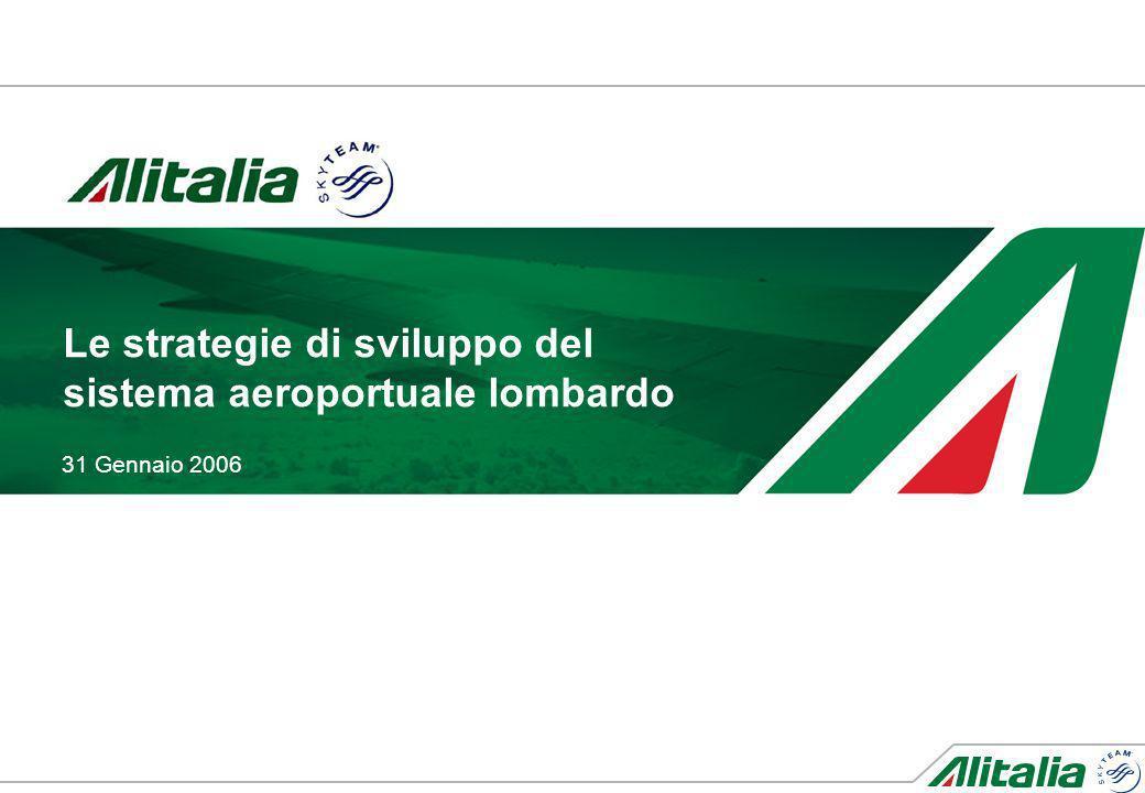 31 Gennaio 2006 Le strategie di sviluppo del sistema aeroportuale lombardo