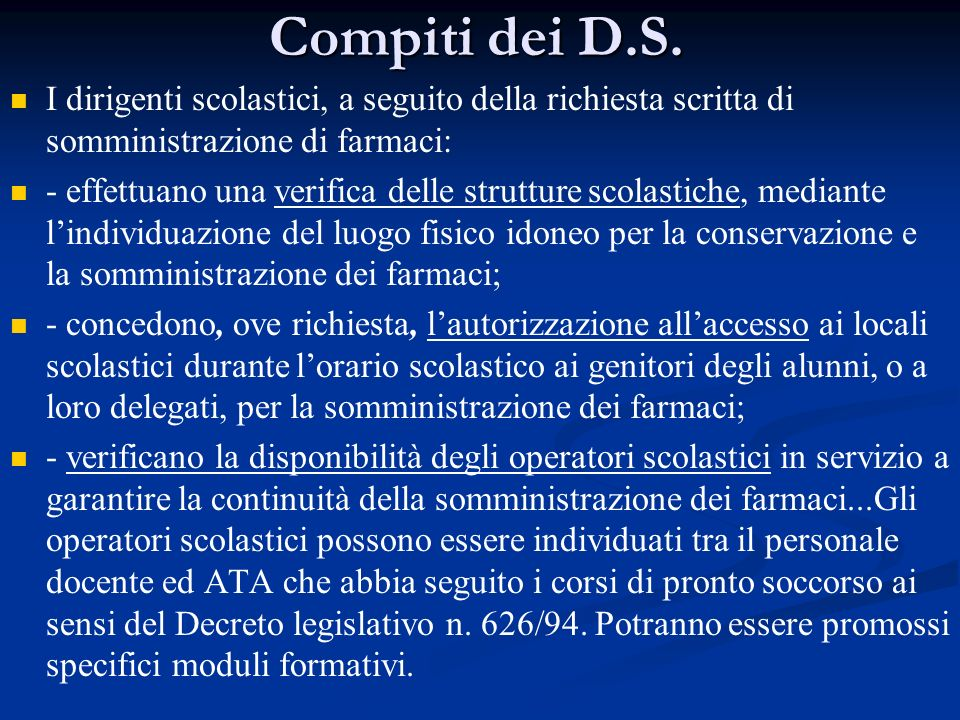 Compiti dei D.S. I dirigenti scolastici, a seguito della richiesta scritta di somministrazione di farmaci: - effettuano una verifica delle strutture s