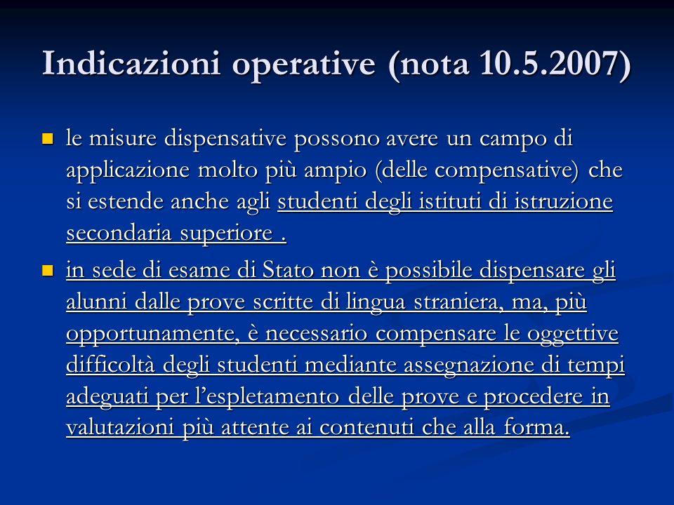 Indicazioni operative (nota 10.5.2007) le misure dispensative possono avere un campo di applicazione molto più ampio (delle compensative) che si esten