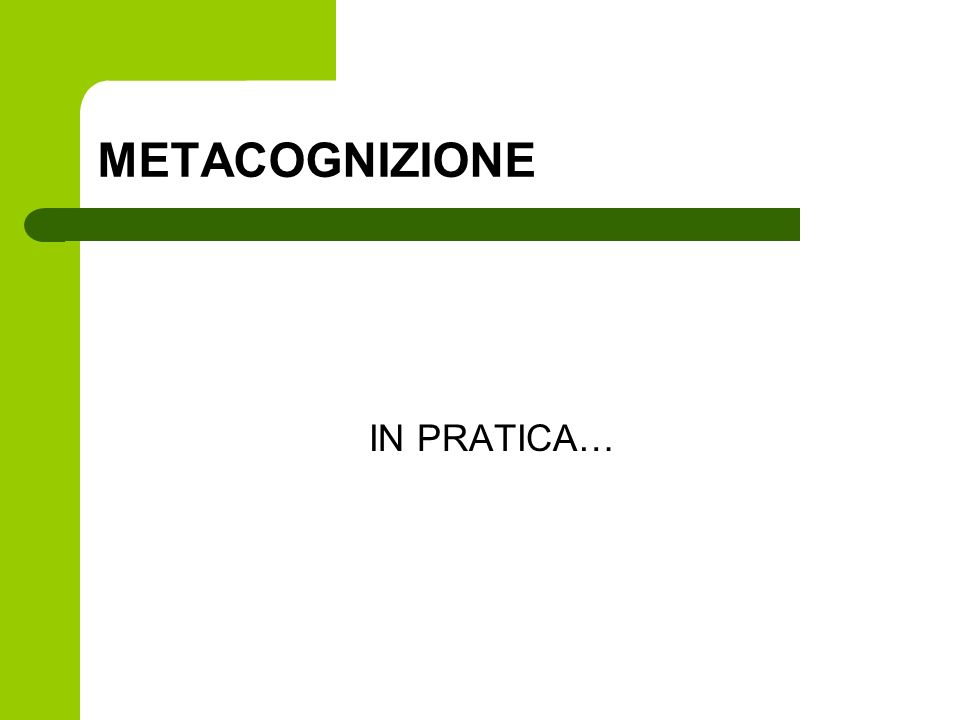 METACOGNIZIONE IN PRATICA…
