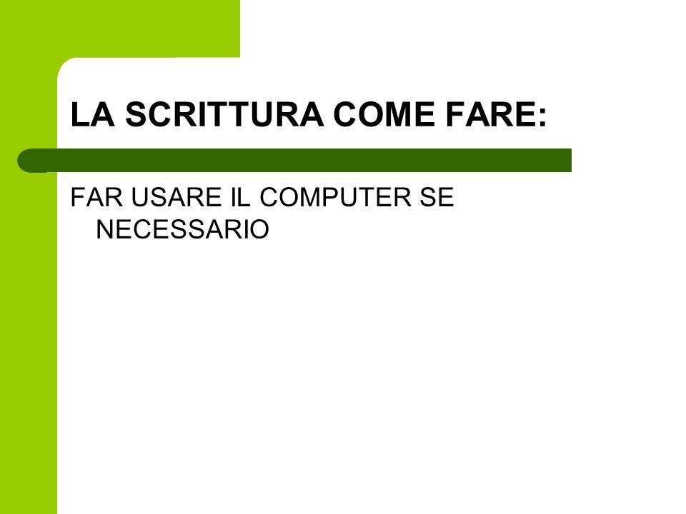LA SCRITTURA COME FARE: FAR USARE IL COMPUTER SE NECESSARIO