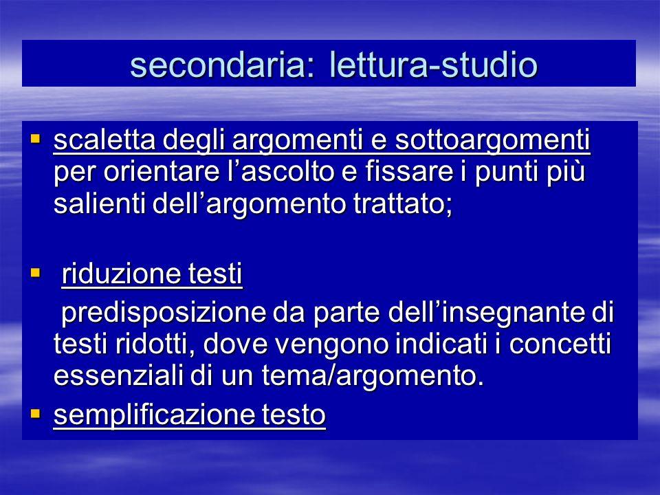 secondaria: lettura-studio secondaria: lettura-studio scaletta degli argomenti e sottoargomenti per orientare lascolto e fissare i punti più salienti