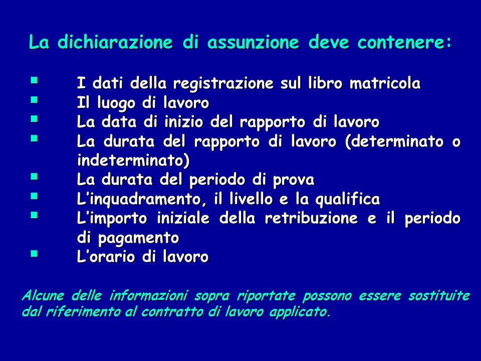 La dichiarazione di assunzione deve contenere: I dati della registrazione sul libro matricola I dati della registrazione sul libro matricola Il luogo