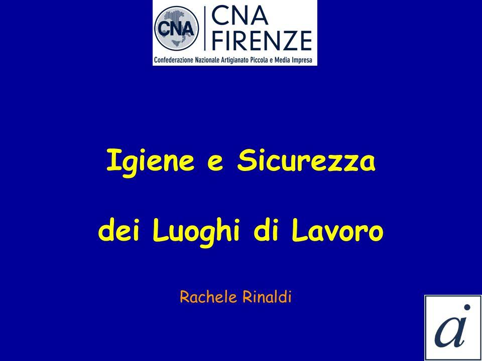 Igiene e Sicurezza dei Luoghi di Lavoro Rachele Rinaldi