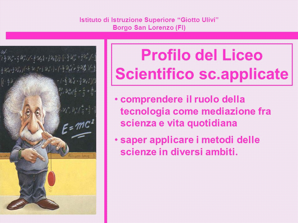 Istituto di Istruzione Superiore Giotto Ulivi Borgo San Lorenzo (FI) comprendere il ruolo della tecnologia come mediazione fra scienza e vita quotidia