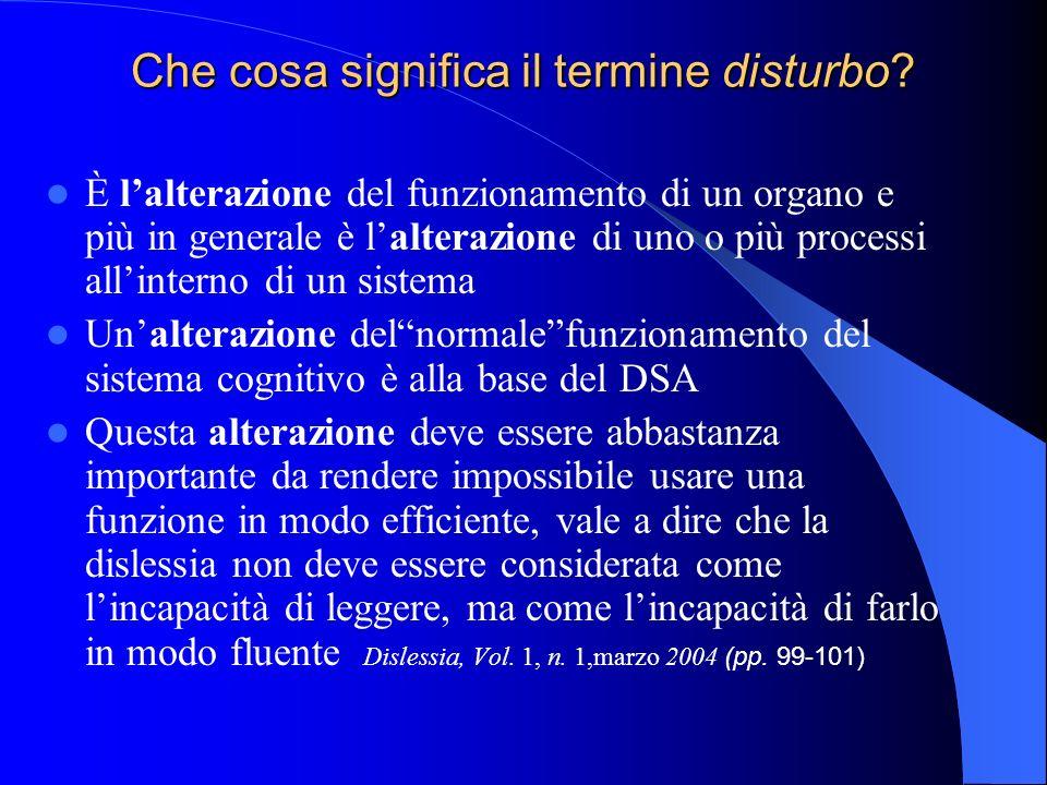 Che cosa significa il termine disturbo? È lalterazione del funzionamento di un organo e più in generale è lalterazione di uno o più processi allintern