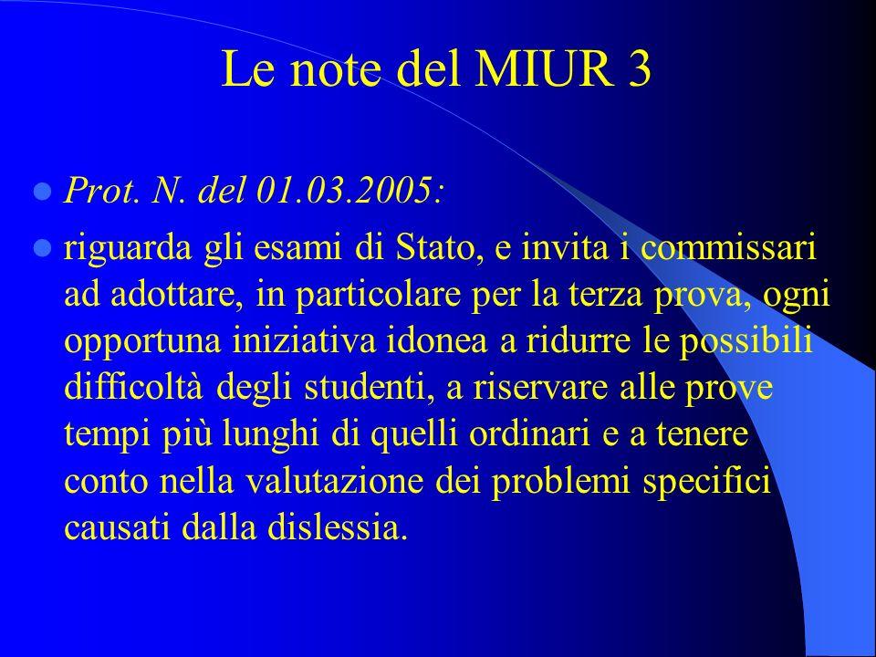 Le note del MIUR 3 Prot. N. del 01.03.2005: riguarda gli esami di Stato, e invita i commissari ad adottare, in particolare per la terza prova, ogni op