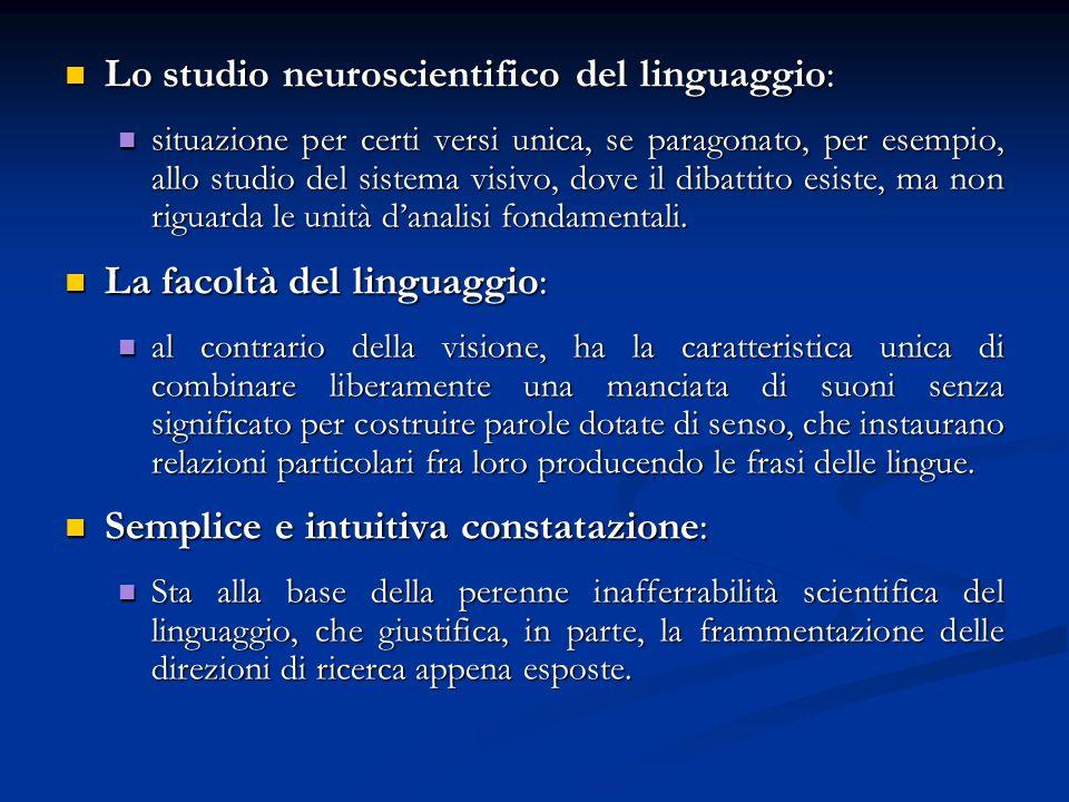 Lo studio neuroscientifico del linguaggio: Lo studio neuroscientifico del linguaggio: situazione per certi versi unica, se paragonato, per esempio, al