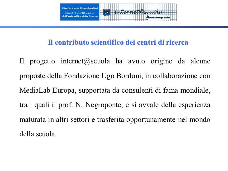 4 Il progetto internet@scuola ha avuto origine da alcune proposte della Fondazione Ugo Bordoni, in collaborazione con MediaLab Europa, supportata da consulenti di fama mondiale, tra i quali il prof.