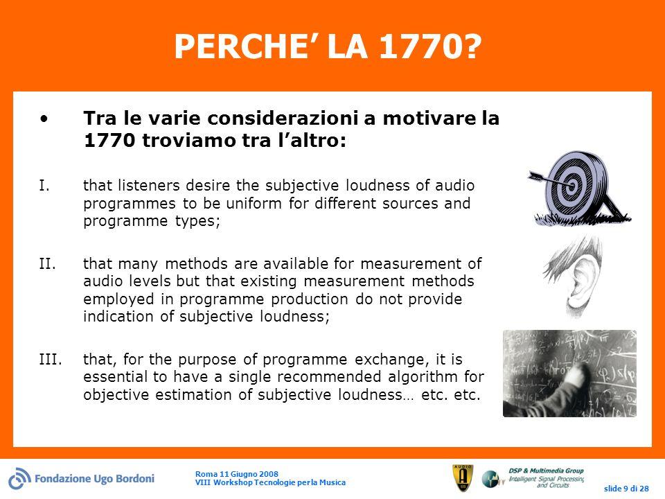 Roma 11 Giugno 2008 VIII Workshop Tecnologie per la Musica slide 9 di 28 PERCHE LA 1770.