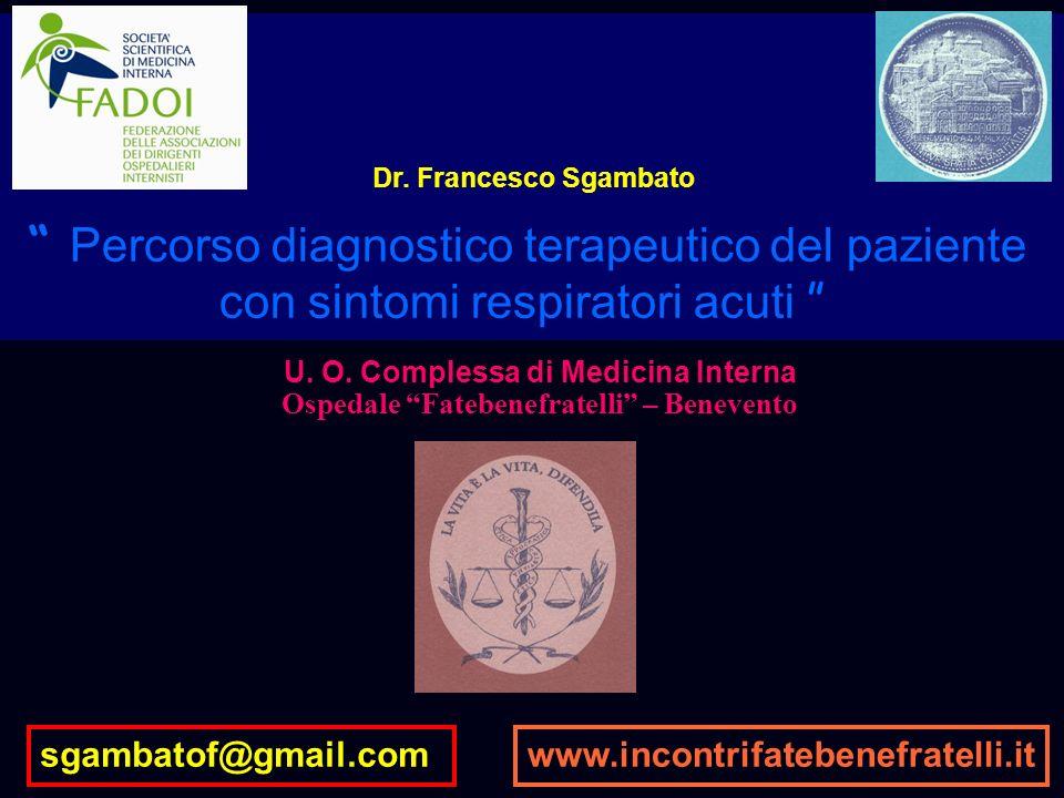 Dr. Francesco Sgambato U. O. Complessa di Medicina Interna Ospedale Fatebenefratelli – Benevento sgambatof@gmail.comwww.incontrifatebenefratelli.it Pe