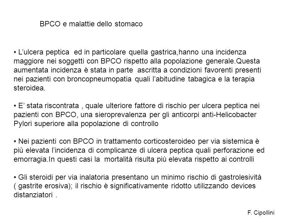 Lulcera peptica ed in particolare quella gastrica,hanno una incidenza maggiore nei soggetti con BPCO rispetto alla popolazione generale.Questa aumenta