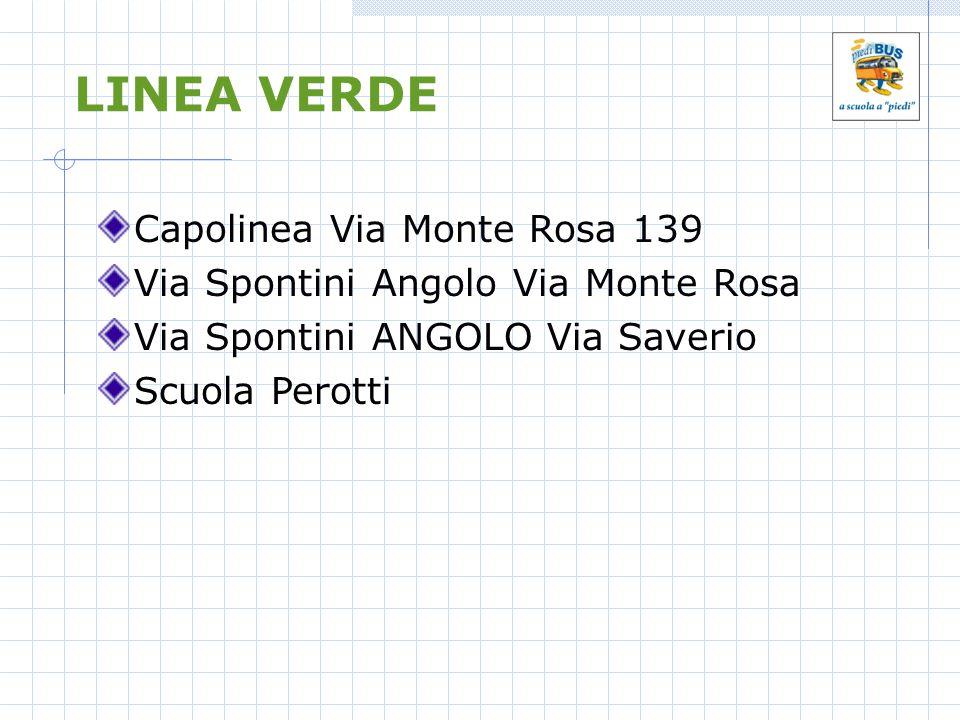 LINEA VERDE Capolinea Via Monte Rosa 139 Via Spontini Angolo Via Monte Rosa Via Spontini ANGOLO Via Saverio Scuola Perotti