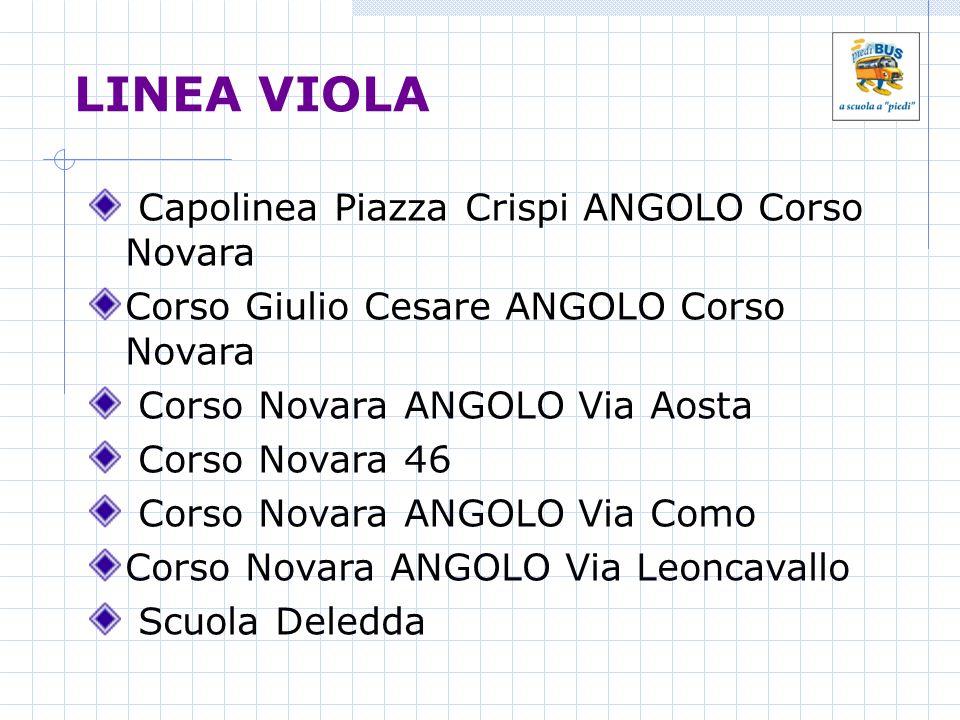LINEA VIOLA Capolinea Piazza Crispi ANGOLO Corso Novara Corso Giulio Cesare ANGOLO Corso Novara Corso Novara ANGOLO Via Aosta Corso Novara 46 Corso No