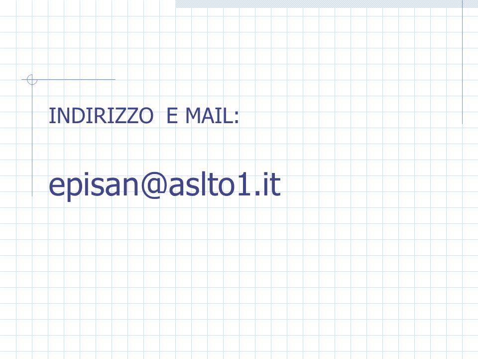 INDIRIZZO E MAIL: episan@aslto1.it